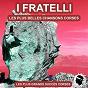 Album Les plus belles chansons corses (les plus grands succès corses) de I Fratelli