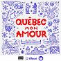 Compilation Québec mon amour avec Canailles / Klô Pelgag / Bernard Adamus / Les Sœurs Boulay / Les Trois Accords...