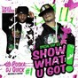 Album Show what u got, vol. 1 (mixtapes and parties) de DJ Quick / DJ Poska