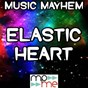 Album Elastic heart - a tribute to sia de Music Mayhem
