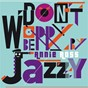 Album Don't worry be jazzy by annie ross de Annie Ross