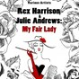 Compilation Rex harrison & julie andrews: my fair lady (remastered) avec John Michael King / Rex Harrison, My Fair Lady Original Broadway Cast Orchestra / Julie Andrews, My Fair Lady Original Broadway Cast Singing Ensemble / Stanley Holloway, Gordon Dilworth, Rod Mclennan / Rex Harrison...