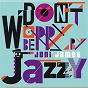 Album Don't worry be jazzy by joni james de Joni James