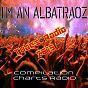 Compilation I'm an albatraoz (compilation charts radio - tubes radio 2015) avec Phil / Kriss Gomez / Steevy High / DJ Danerston / Flash Ki...