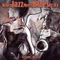 Compilation When jazz meets blues, PT. 4 avec Dick Farney / Dave Brubeck / Bud Powell / João Gilberto / Quincy Jones...