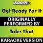 Album Get Ready for It (Karaoke Version) (Originally Performed By Take That) de Zoom Karaoke