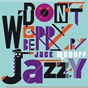 "Album Don't worry be jazzy by jack mcduff de John Mcduffy ""Brother Jack Mcduff"""