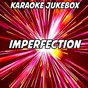 Album Imperfection (karaoke version) (originally performed by tinchy stryder & fuse odg) de Karaoke Jukebox
