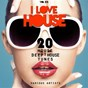Compilation I love house (20 house & deep-house tunes), vol. 05 avec Paul Brody / Tony Laverne / Black Ozone / Jason Wilson / Bass Central...