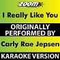 Album I Really Like You (Karaoke Version) (Originally Performed By Carly Rae Jepsen) de Zoom Karaoke