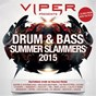Compilation Viper presents: drum & bass summer slammers 2015 avec Dexcell / Matrix & Futurebound / The Prototypes / Rene Lavice / Calyx & Teebee...