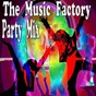 Compilation The music factory party mix avec Lol / Gum Cast Hustlers / Mandalena / Them Boys Wave Crowds / Gabriel Dino...