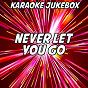 Album Never let you go (karaoke version) (originally performed by rudimental) de Karaoke Jukebox
