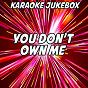 Album You don't own me (karaoke version) (originally performed by grace and G-eazy) de Karaoke Jukebox
