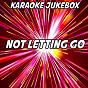 Album Not letting go (karaoke version) (originally performed by tinie tempah and jess glynne) de Karaoke Jukebox