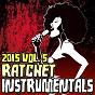 Album Ratchet instrumentals 2015, vol. 5 (karaoke instrumental) de Ratchet Instrumentals