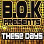Album These days de B.O.K