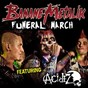 Album Funeral march (feat. acidez) de Banane Metalik