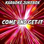 Album Come and get it (karaoke version) (originally performed by john newman) de Karaoke Jukebox