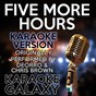 Album Five more hours (karaoke version) (originally performed by deorro & chris brown) de Karaoke Galaxy