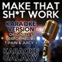 Album Make that shit work (karaoke version) (originally performed by t-pain & juicy j) de Karaoke Galaxy