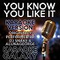 Album You know you like it (karaoke version) (originally performed by dj snake & alunageorge) de Karaoke Galaxy
