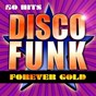 Compilation Disco funk forever gold (50 hits disco funk) avec Raze / Barry White / Gloria Gaynor / Irène Cara / Michael Zager Band...