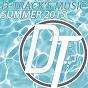 Compilation Summer 2015 avec Addk / Aruzzo / Grégory Wilde / Dany Ortega / Chris Kaeser...