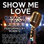 Album Show me love (karaoke version) (originally performed by robin s.) de Karaoke Galaxy