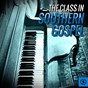 """Compilation The class in southern gospel avec Country Gentlemen / Bill Monroe & the Bluegrass Boys / Dock Boggs / The Old Harp Singers of Eastern Tennessee / Henry """"Red"""" Allen..."""