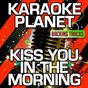 Album Kiss you in the morning (karaoke version) (originally performed by michael ray) de A-Type Player