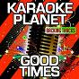 Album Good times (karaoke version) (originally performed by ella eyre) de A-Type Player