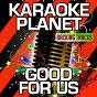 Album Good for us (karaoke version) (originally performed by wiz khalifa) de A-Type Player