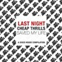 Compilation Last night cheap thrills saved my life (a disco house compilation) avec Reset! / Voodoo Chilli / Fake Blood / Mighty Mouse / Kill Frenzy...