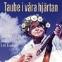 Compilation Taube i våra hjärtan avec Lisa Ekdahl / Anders Ehdahls Orkester / Sven Bertil Taube / Lill Lindfords / Mikael Samuelson...