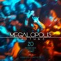 Compilation Megalopolis rhythms, vol. 2 (20 progressive house bombs) avec Black Brothers / Ted Broker / DJ Joyce / Michael Green / Certified Prodigy...