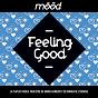 Compilation Mood: Feeling Good (La playlist idéale pour être de bonne humeur et se donner de l'énergie) avec Frànçois & the Atlas Mountains / Black Yaya / Fakear / Generationals / Jil Is Lucky...