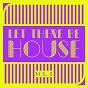 Compilation Let there be house, vol. 4 avec Julian Guarque / Joris Dee / Frank Beat, Sergio Pardo, DJ Gray / Mazzamauro / Paco Maroto...