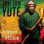 Album Reggae is mine de Jah Jah Yute