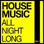Compilation House music all night long, vol. 1 avec Northcutz / Desto / Starsound / Morlando, Polina Griffith / Lichtmacher...
