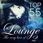 Compilation Lounge top 55 deluxe, the very best of, vol. 2 (deluxe, the original) avec J Unique / Asheni / Jble / Beatkonexion / Tiny Tunes...
