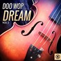 Compilation Doo wop dream, vol. 2 avec The Aquatones / The Cadillacs / The Universals / Vito & the Salutations / Johnny...