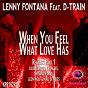 Album When you feel what love has (remixes, PT. 1) de Lenny Fontana / D-Train