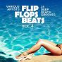Compilation Flip flops beats (25 deep beach grooves), vol. 4 avec Sun Sound / House Standard / Danny Hay / Yves Sander / Ronald Lastar...
