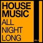 Compilation House music all night long, vol. 2 avec Madji K / Levas / Monoloop / Maxxdrums / Mosimann...