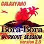 Album Bora bora workout session de Galaxyano