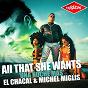 Album All that she wants (una noche mas) (DJ unic edit) de El Chacal / Michel Miglis