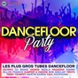 Compilation Dancefloor party (the club anthology edition) avec DVBBS / Deorro / Naskid & Trackstorm / Tiësto / Don Diablo...