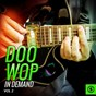 Compilation Doo wop in demand, vol. 2 avec The Five Royales / The Casanovas / Larks / Sammy Hagan, the Viscounts / Cellos...