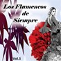 """Compilation Los flamencos de siempre, vol. 3 avec Camarón de la Isla / Hermanos Toronjo / Pepe León """"El Ecijano"""" / La Niña de Antequera / Príncipe Gitano..."""